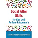 Social Filter Skills for Kids with Autism & Asperger's
