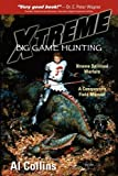 XTREME Big Game Hunting, Al Collins, 159755197X