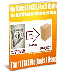 How I Earned $84,358.24 in 21 Months in Affiliate Marketing: The 11 FREE Methods I Used