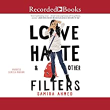 Love, Hate & Other Filters Audiobook by Samira Ahmed Narrated by Soneela Nankani