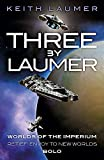 Three By Laumer: Worlds of the Imperium, Retief: Envoy to New Worlds, Bolo