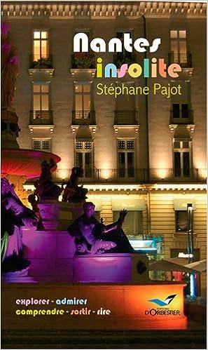 Amazon Fr Nantes Insolite Stéphane Pajot Livres