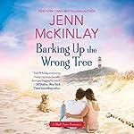 Barking Up the Wrong Tree: A Bluff Point Romance, Book 2   Jenn McKinlay