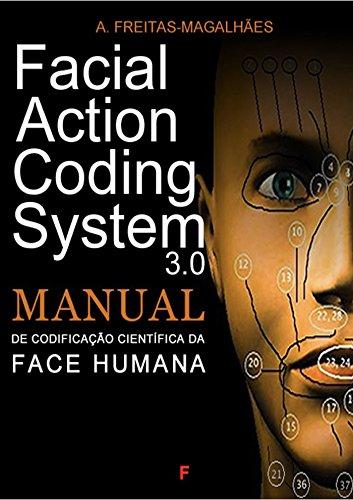 Facial Action Coding System 3.0 - Manual de Codificação Científica da Face Humana