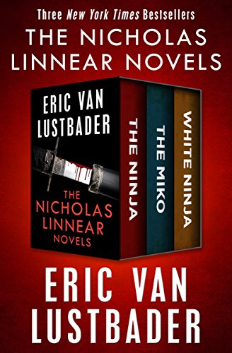 (The Nicholas Linnear Novels: The Ninja, The Miko, and White Ninja (The Nicholas Linnear)