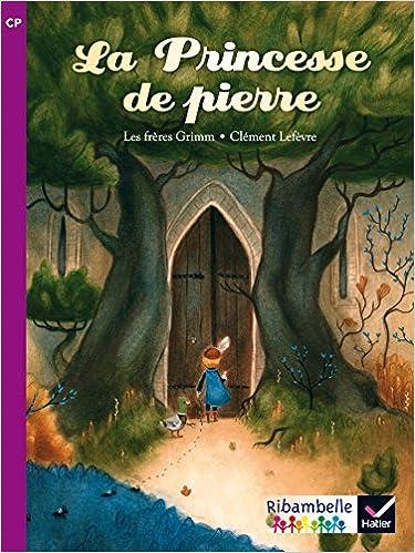 Lire en ligne Ribambelle CP Série violette éd. 2014 - La princesse de pierre (album nº5) pdf