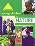 Spotlight on Young Children and Nature, Amy Shillady, 192889674X