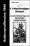 Ardennenoffensive 1944 - 5. Fallschirmjäger-Division (German Edition)