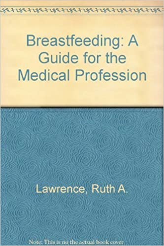 Book Breastfeeding: A Guide for the Medical Profession by Ruth A. Lawrence (1980-01-02)