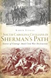 South Carolina Civilians in Sherman's Path: Stories of Courage Amid Civil War Destruction