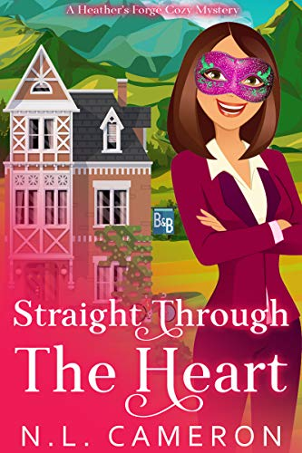 Straight Through the Heart: A Heather's Forge Cozy Mystery, Book -