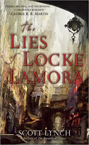 Lies of Locke Lamora by Scott Lynch