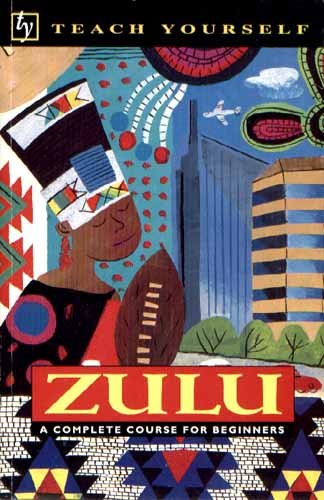 Teach Yourself Zulu Complete Course (Teach Yourself)
