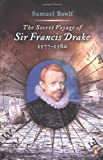 The Secret Voyage of Sir Francis Drake, Samuel Bawlf, 0142004596