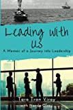 Leading with Us: Memoir of a Journey into Leadership (Volume 1)