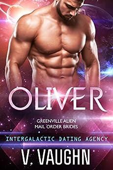 Oliver: Intergalactic Dating Agency #35 (Greenville Alien Mail Order Brides) by [Vaughn, V.]