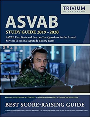 Asvab Study Guide 2019 2020 Asvab Prep Book And Practice Test Questions For The Armed Services Vocational Aptitude Battery Exam Trivium Military Exam Prep Team 9781635303117 Amazon Com Books