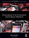 Generation Y in Consumer and Labor Markets, Parment, Anders, 0415886481