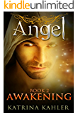 ANGEL Book 2 - Awakening: (Paranormal Romance, Teen and Young Adult)