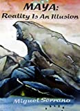 MAYA: Reality Is An Illusion & Other Essays In Esoteric Hitlerism