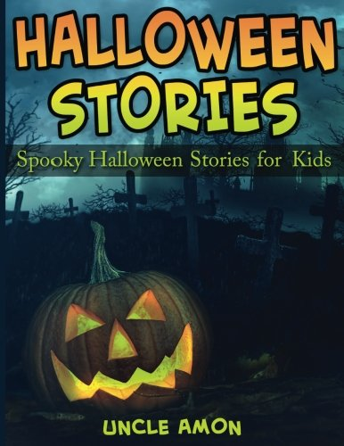 Halloween Stories: Spooky Halloween Stories for Kids (Halloween Short Stories for Kids) (Volume 2) (Scary Scary Halloween)