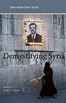 Demystifying Syria (SOAS Middle East Issues)