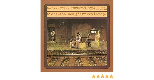 – Édition remasterisée Original recording remastered Diane Dufresne GSI musique France Int/' l /& World Music Tiens-toé ben j'arrive