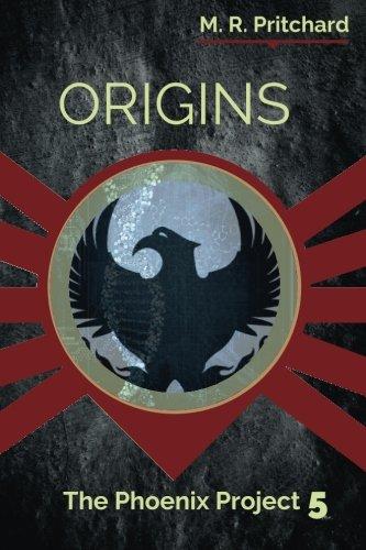 Download Origins (The Phoenix Project) (Volume 5) ebook