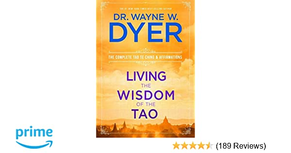 Living the Wisdom of the Tao: The Complete Tao Te Ching and