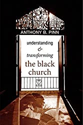 Understanding and Transforming the Black Church: