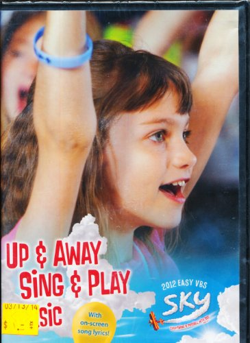 Up & Away Sing & Play Music 2012 Easy VBS (Vbs Music Dvd)