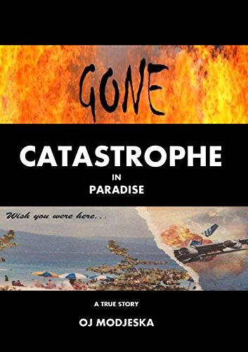 Gone: Catastrophe in Paradise by OJ Modjeska