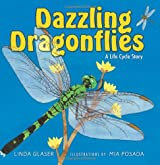 Dazzling Dragonflies: A Life Cycle Story (Linda Glaser's Classic Creatures)