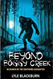 Beyond Boggy Creek: In Search of the Southern Sasquatch
