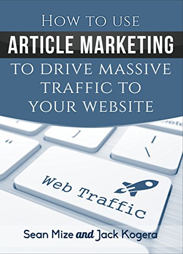 How to Use Article Marketing to Drive Massive Traffic To Your Website