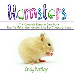 Hamsters: The Complete Hamster Care Guide