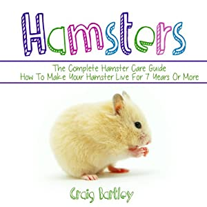Hamsters: The Complete Hamster Care Guide Audiobook