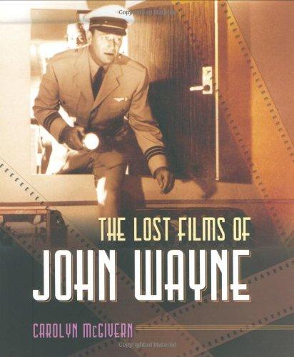 Read Online The Lost Films of John Wayne ebook