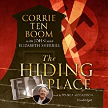 The Hiding Place Audiobook by Corrie ten Boom, John Sherrill, Elizabeth Sherrill Narrated by Wanda McCaddon