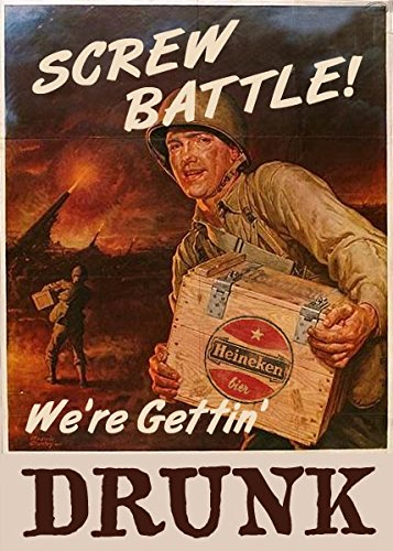 8 x 10 Tin Sign Screw Battle We're Getting Drunk Heineken_Beer_Poster_World_War_Ii