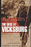 img - for A Soldier s Story of The Siege At Vicksburg (Abridged, Annotated) book / textbook / text book