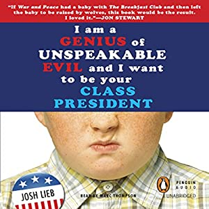 I am a Genius of Unspeakable Evil and I Want to be Your Class President Audiobook
