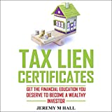#2: Tax Lien Certificates: Get the Financial Education You Need to Become the Wealthy Investor