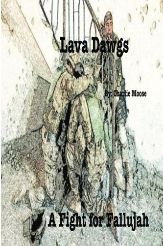 Lava Dawgs: A Fight for Fallujah (2009 Moose)