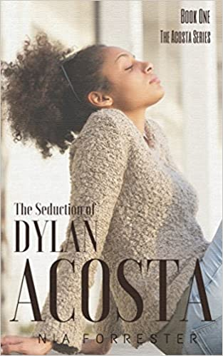The Seduction of Dylan Acosta: A Novel (The Acostas Book 1)