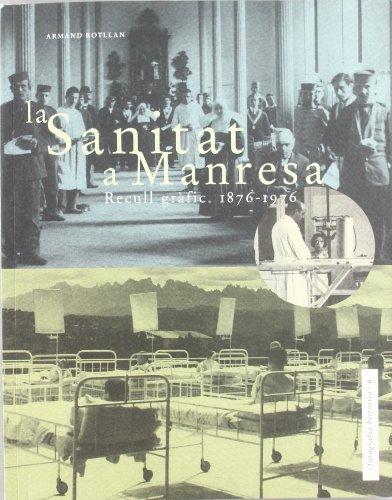 Descargar Libro La Sanitat A Manresa: Recull Gràfic, 1876-1976 Armand Rotllan Verdaguer