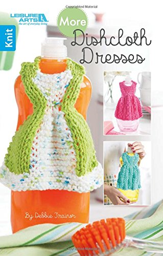 More Dishcloth Dresses | Knitting | Leisure Arts (75615) ()
