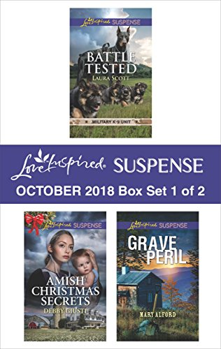 Harlequin Love Inspired Suspense October 2018 - Box Set 1 of 2: Battle Tested\Amish Christmas Secrets\Grave Peril