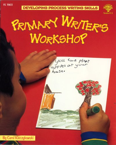Primary Writer's Workshop (Developing Process Writing Skills)