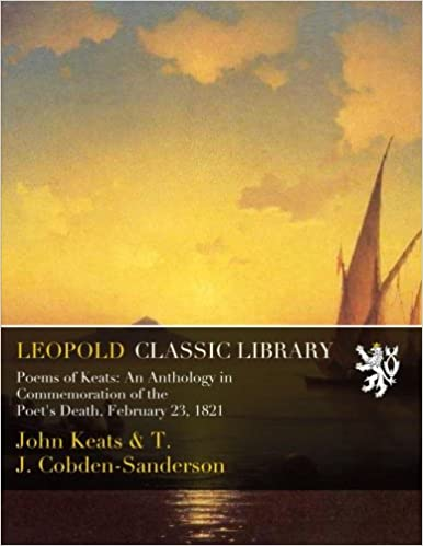 Poems Of Keats An Anthology In Commemoration Of The Poets